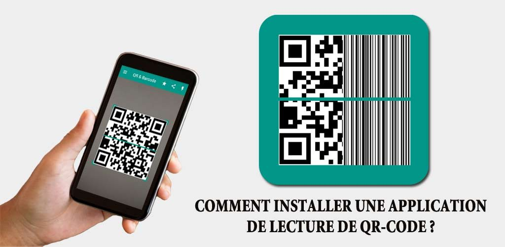 Comment installer une application de lecture de QR-Code ?